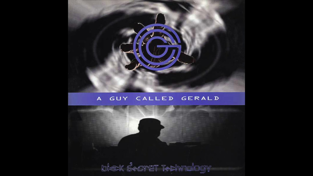 A Guy Called Gerald ‎– Black Secret Technology[Full Album]