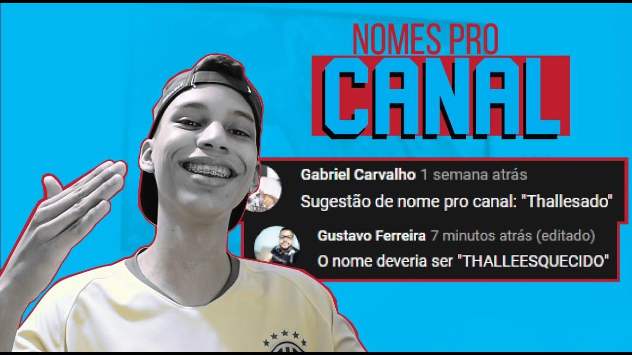 REAGINDO ÀS IDEIAS DE NOME PRO CANAL