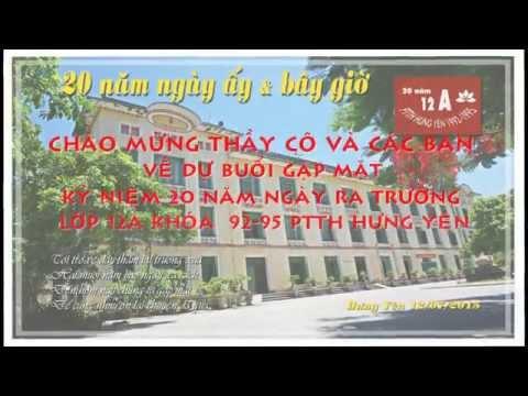 12A PTTH Hưng Yên khóa 1992 1995   20 năm ngày ấy & bây giờ