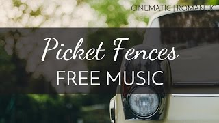 Cinematic | Romantic - Free Cinematic Music Score - 'Picket Fences' - OurMusicBox