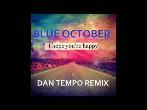 BLUE OCTOBERI HOPE YOU'RE HAPPYDAN TEMPO REMIXDAN ROSS