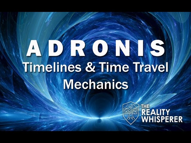 Adronis - Timelines & Time Travel Mechanics