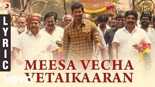 Meesa Vecha Vetaikaaran Tamil Lyric | Vishal | Yuvanshankar Raja, N Lingusamy
