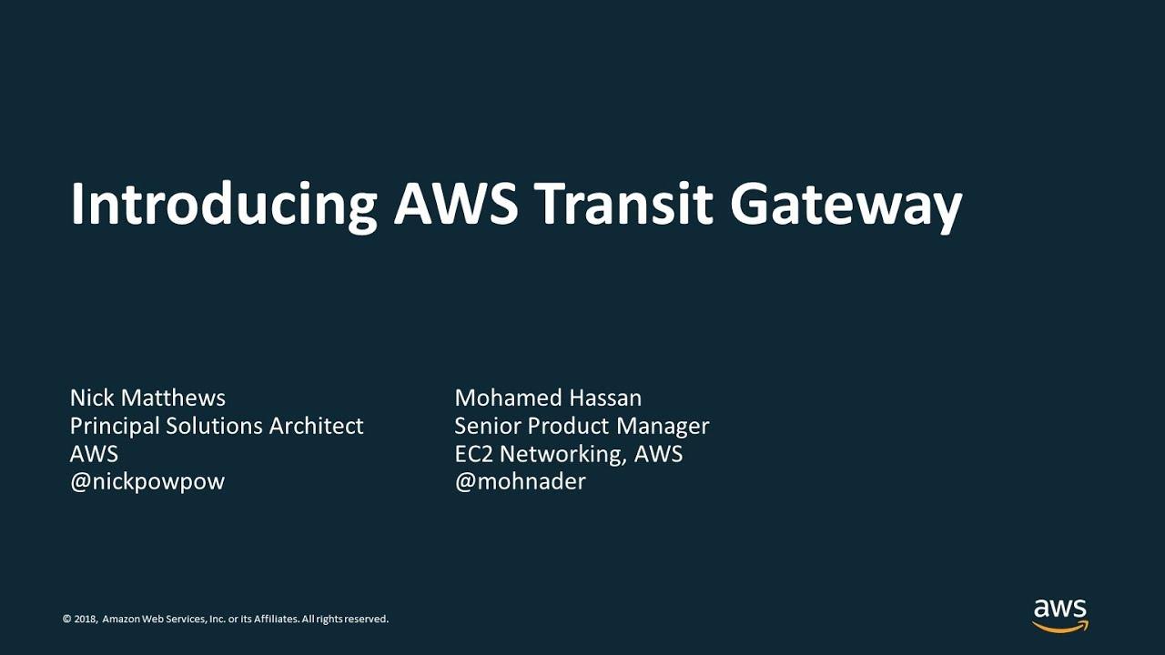 Introduction to AWS Transit Gateway - AWS Online Tech Talks