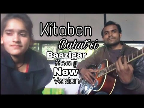 Kitaben Bahut Si Parhi Hongi Tumne Full Video Song | Baazigar | New Version Song 2018