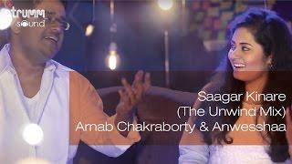 vuclip Saagar Kinare (The Unwind Mix)  I Arnab Chakraborty & Anwesshaa