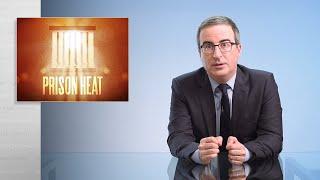 Prison Heat: Last Week Tonight with John Oliver (HBO)