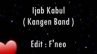 Gambar cover IJAB KABUL(kangen band).. Edit:f'neo