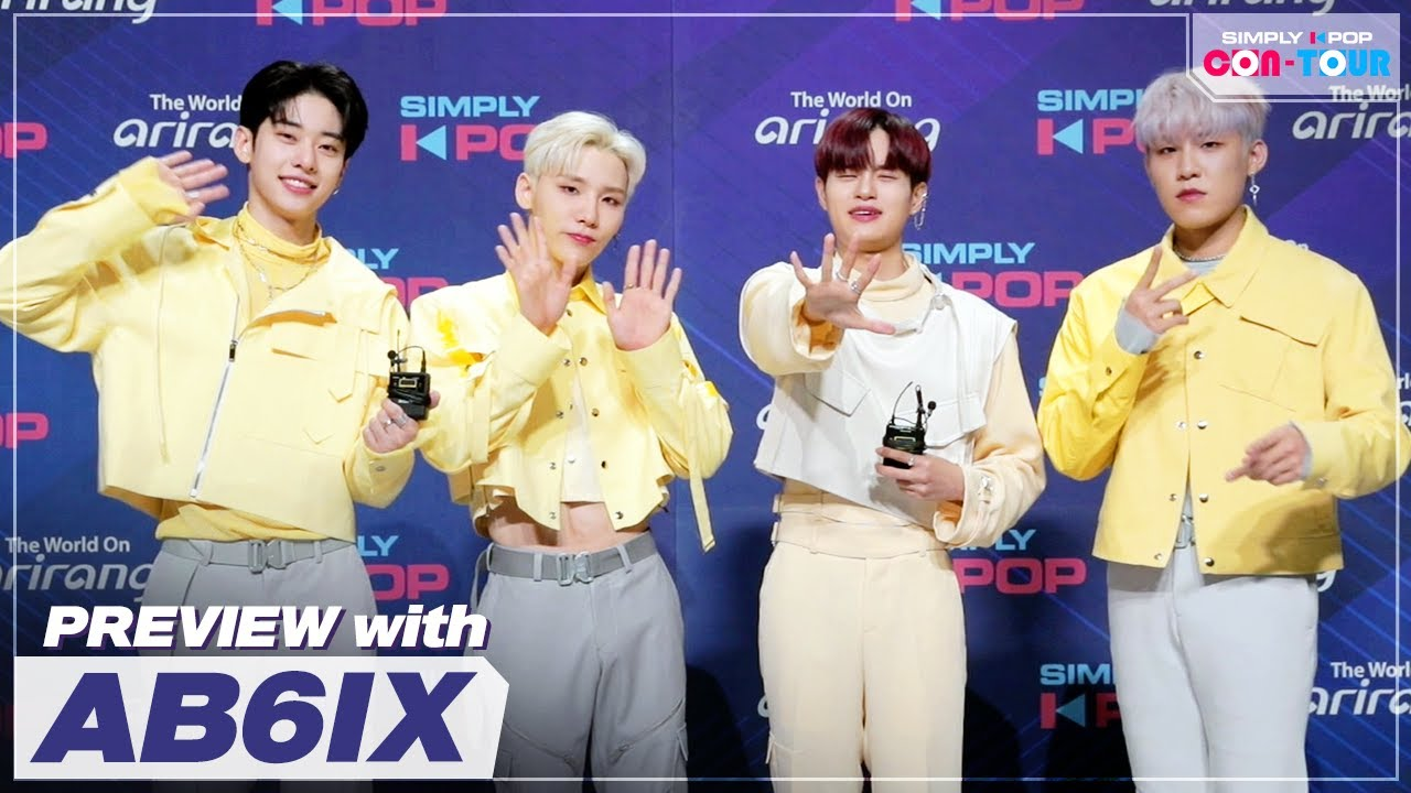[Simply K-Pop CON-TOUR] Preview with 🛫AB6IX(에이비식스)💌~!! _ Ep.467