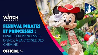 Disneyland Paris Watch Parties - Pirates ou Princesses Disney : à la croisée des chemins !