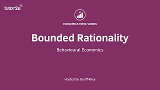 Behavioural Economics Bounded Rationality