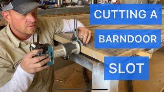 How to cut a barndoor slot