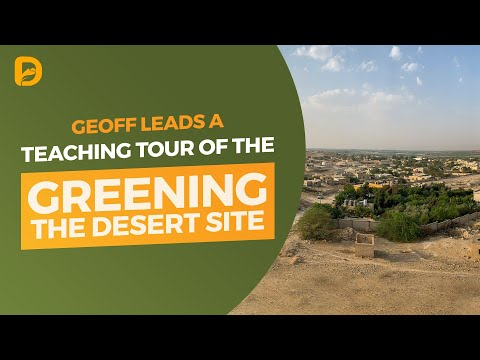 Geoff Leads A Teaching Tour Of The Greening The Desert Site