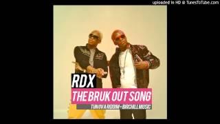 RDX - The Bruk Out Song - Tun Ova Riddim - Single - [Birchill Records] June 2013 @SwaggaMafiaKid1