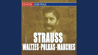 Strauss: Artists Life Waltz, Op. 316