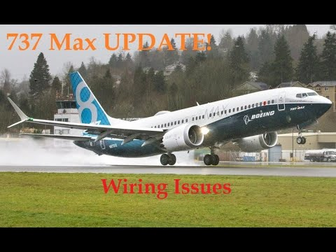 737 Max UPDATE! Wiring Issues And The FAA