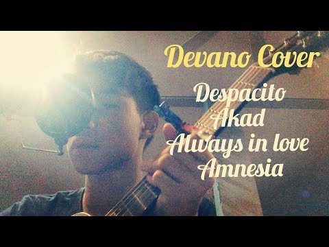 Devano cover |Despacito, Akad, Amnesia, always in love, and others