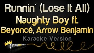 Naughty Boy ft. Beyonce, Arrow Benjamin - Runnin' (Lose It All) (Karaoke Version)