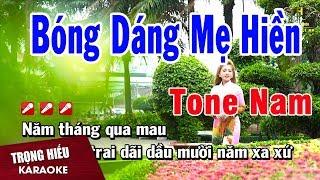 Karaoke Bóng Dáng Mẹ Hiền Tone Nam Nhạc Sống | Trọng Hiếu