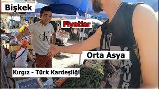 Bişkek'te Fiyatlar Ve İnsanlar / Kırgızça Türkçe Karışık Konuştum
