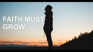 Faith Must Grow - Johnsy John