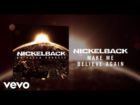 Nickelback - Make Me Believe Again (Audio)