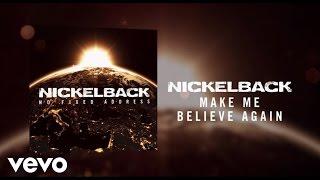 Nickelback - Make Me Believe Again (Audio)