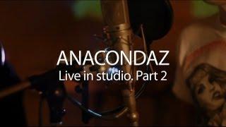 Anacondaz Live In Studio Part 2 Рассвет мертвецов