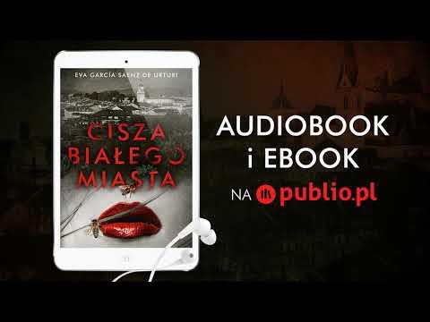 Cisza Białego Miasta. Eva García Sáenz De Urturi Audiobook PL