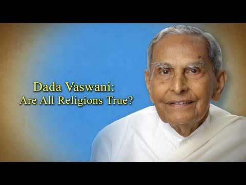 """Dialogue with The Masters: Dada Vaswani Discussion on """"All Religions Are True""""."""