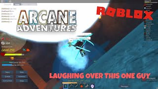 Roblox - Arcane Adventures | Laughing over this one guy