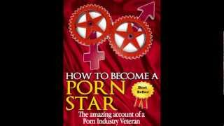 How to Become a Porn Star ~ Behind the Scenes ~ Learn how