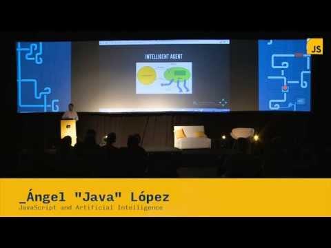 "Angel ""Java"" Lopez: JavaScript and Artificial Intelligence | JSConf.ar 2014"