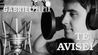 Gabriel Fellix - Te Avisei (Clipe Oficial)