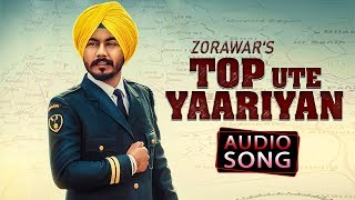 Top Ute Yaariyan | Zorawar | Zefrozzer | Audio song | Latest Punjabi Song 2018 | Desi Swag Records