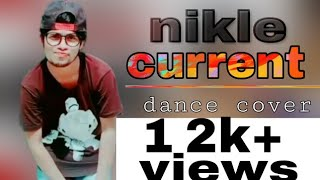 Nikle Currant Dance Video | nikle current dance step | dance cover | Dance choreography |neha kakkar