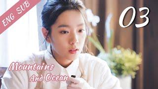 [ENG SUB]Love You Like The Mountains and Ocean 03 HD(Huang Shengchi, Zhuang Dafei, Fan Zhixi)