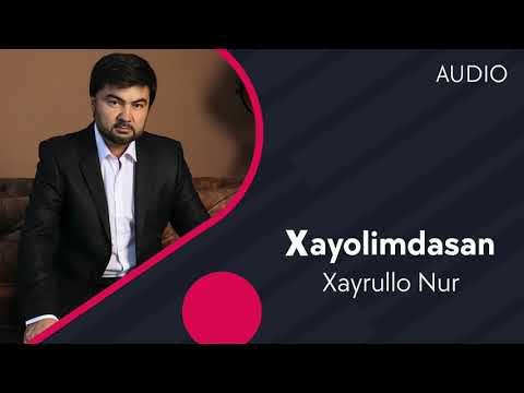 Xayrullo Nur - Xayolimdasan