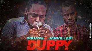 Squash x Jahvillani - Duppy We Mek (Prod. by Dancehall Promo) February 2018