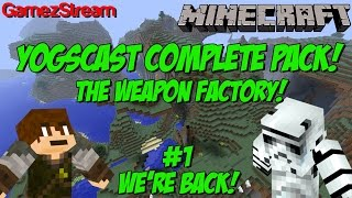 The Weapon Factory: Yogscast Complete Pack! #1 WE'RE BACK Thumbnail