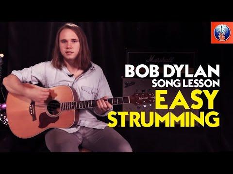 Bob Dylan song lesson -- easy strumming