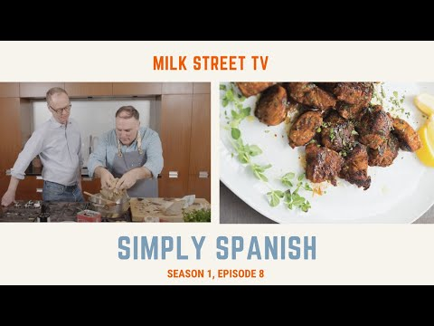 Milk Street Television | Simply Spanish (Season 1, Episode 8)