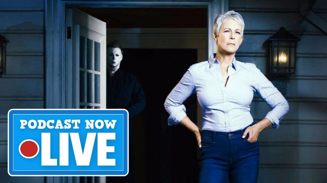 Will Halloween Be 2018's IT? - Podcast Now Live Ep.81 (T.3)
