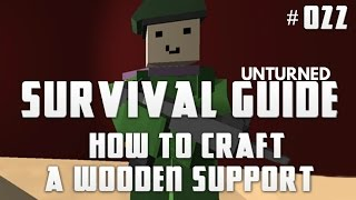 Unturned Survival Guide 022: How To Craft A Wooden Support