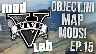 GTA V PC: Mod Lab - Object.ini Mods! - Episode 15! (HD)