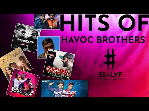 Havoc Brothers Hits  Havoc Brothers All In One Song Juke Box  Ss4lyf