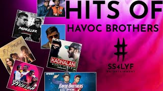 Havoc Brothers Hits | Havoc Brothers All In One Song Juke Box | SS4LYF