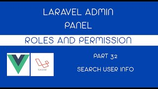 Part 32 Search for  User - Laravel 8 Admin Panel with Roles and Permission