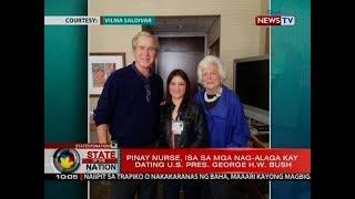 SONA: Pinay nurse, isa sa mga nag-alaga kay dating U.S. Pres. George H.W. Bush