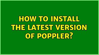 Ubuntu How to install the latest version of poppler? (3 Solutions)